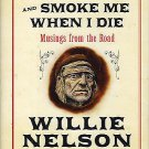 WILLIE NELSON Roll Me Up and Smoke Me When I Die Book - Autographed Front & Back