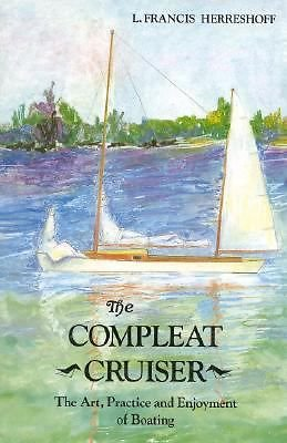The Compleat Cruiser  ~Herreshoff, L. Francis ~Boat Skills Techniques Navigation