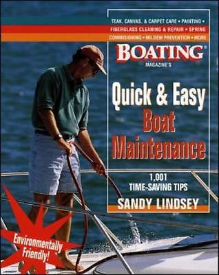 Quick and Easy Boat Maintenance : 1,001 Time-Saving Tips ~Sandy Lindsey NAUTICAL