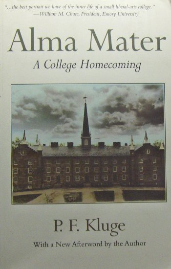 Alma Mater: A College Homecoming (1995, Paperback) - P.F. KLUGE