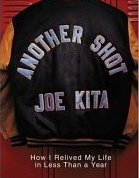 Another Shot: How I Relived My Life in Less Than a Year (2001, Hardcover) - JOE KITA