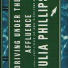 Driving Under the Affluence (1995, Hardcover) - JULIA PHILLIPS