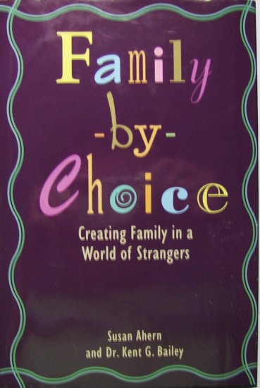 Family-By-Choice: Creating Family in a World of Strangers (1996, Hardcover) - SUSAN AHERN