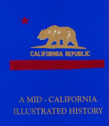 A Mid-California Illustrated History