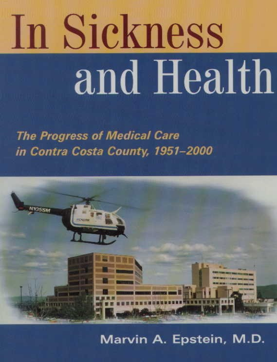 In Sickness and Health - Medical Care in Contra Costa County 1951 - 2000 (Hardcover)