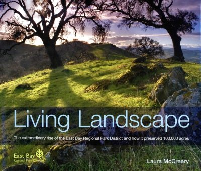 Living Landscape: The Rise of the East Bay Regional Parks