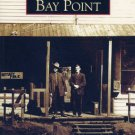 Images of America - Bay Point