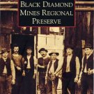 Images of America - Black Diamond Mines Regional Preserve
