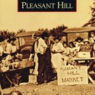 Images of America - Pleasant Hill