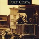 Images of America - Port Costa