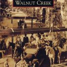 Images of America - Walnut Creek