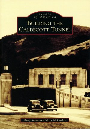 Images of America - Building the Caldecott Tunnel