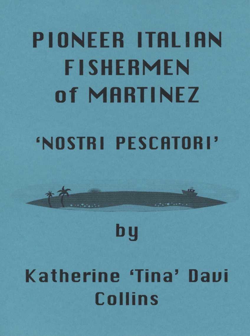 Pioneer Italian Fishermen of Martinez