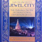 San Francisco's Jewel City - The Panama-Pacific International Exposition of 1915