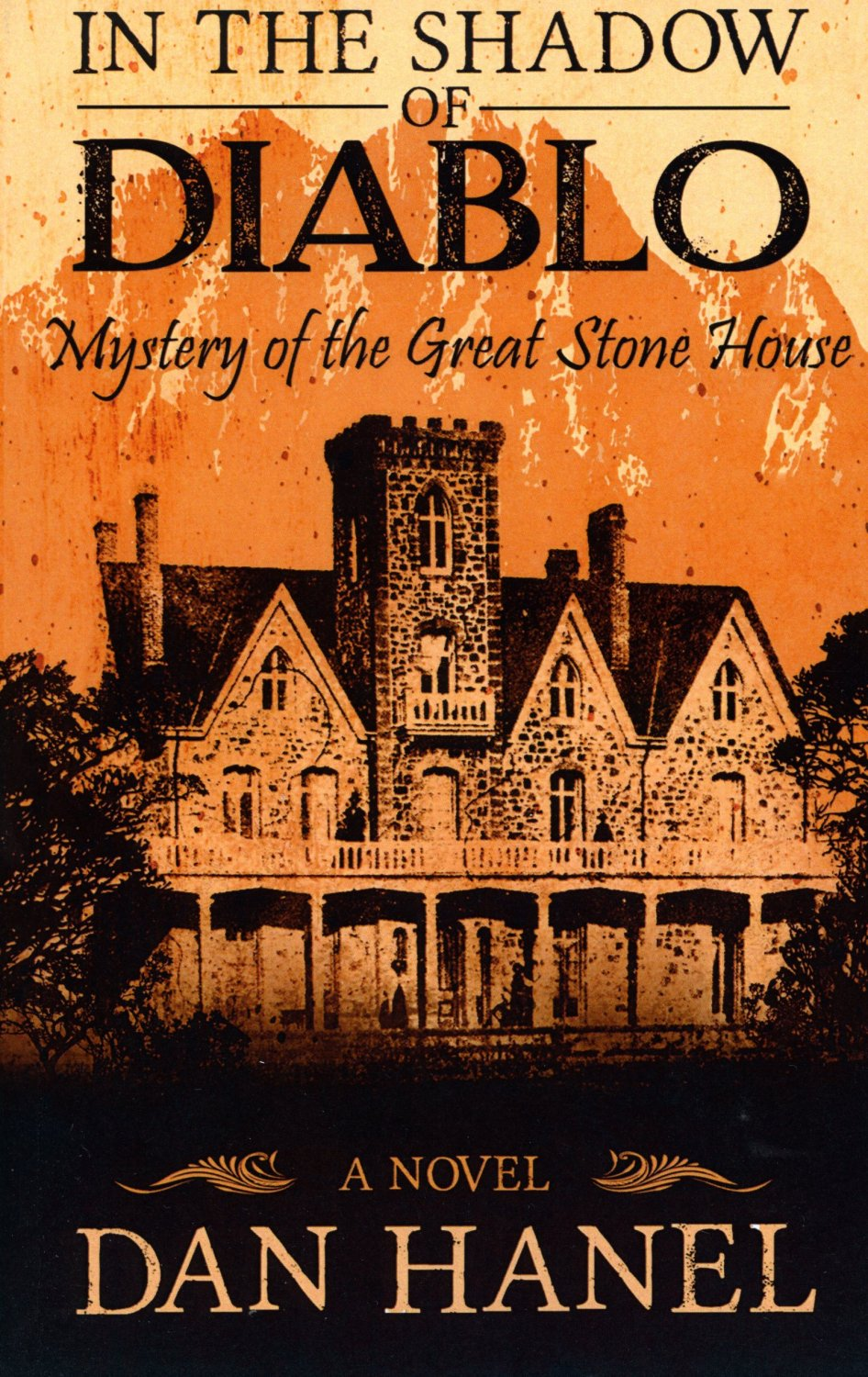 In The Shadow of Diablo: Mystery of the Great Stone House