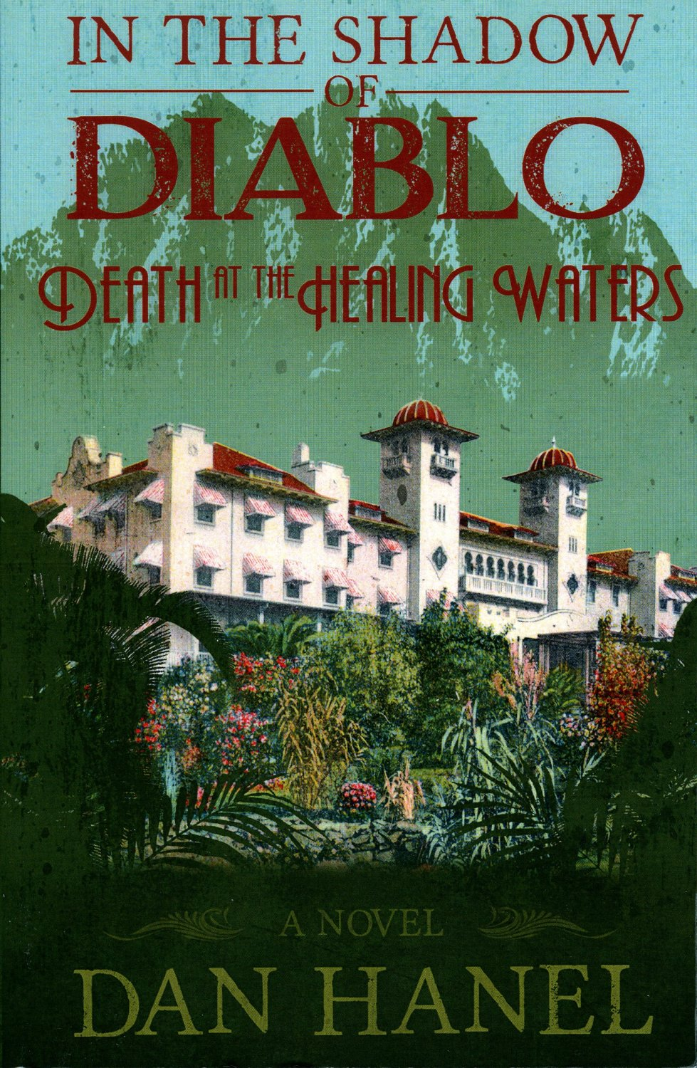 In The Shadow of Diablo: Death at the Healing Waters