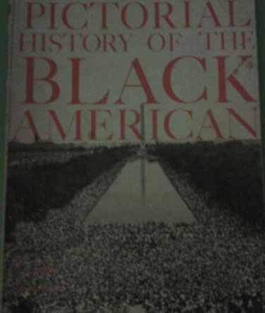 PICTORIAL History of the BLACK AMERICAN  1969 1st edition  (rare)
