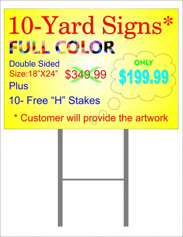 10 Full Color D/S Yard Signs