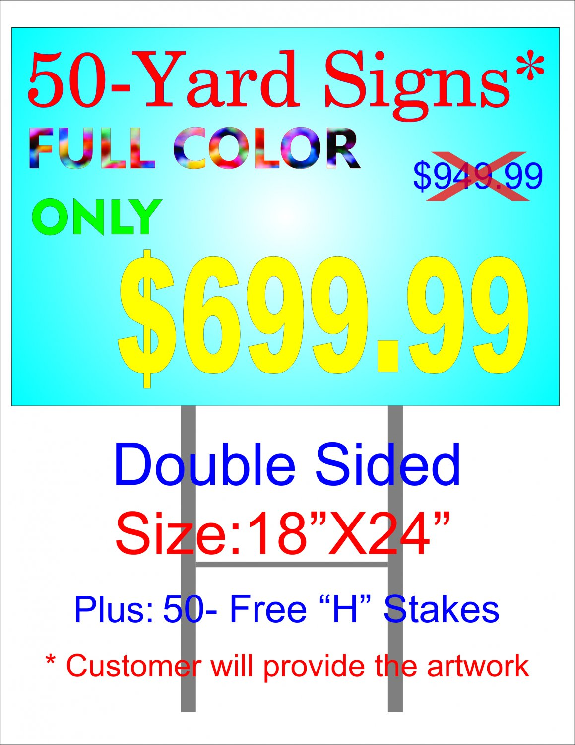 50 Full color D/S yard signs