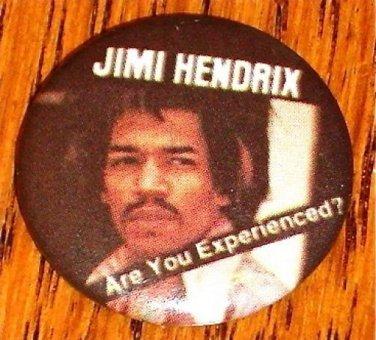 JIMI HENDRIX  ARE YOU EXPERIENCED BUTTON !