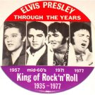 ELVIS PRESLEY THROUGH THE YEARS LARGE 3 1/2 INCH BUTTON     WOW!