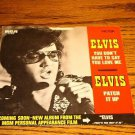 ELVIS You Don't  Have To Say You Love Me Picture Sleeve