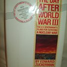 The Day After World War III. Edward Zuckerman, author. 1st Edition, 1st Printing. NF/VG+