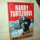 The Man With The Iron Heart. Harry Turtledove, author. 1st Edition. NF/NF