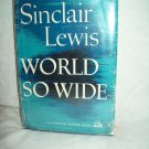 World So Wide. Sinclair Lewis, author. 1st Edition. VG/VG-