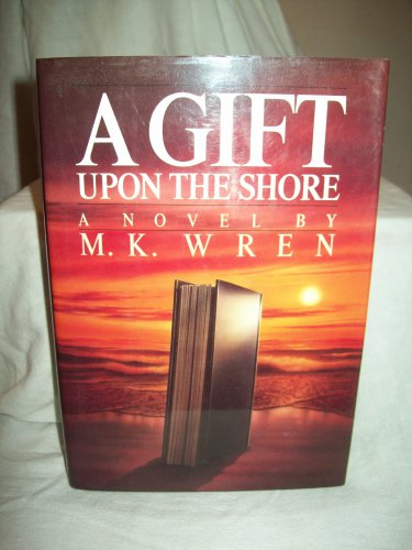 A Gift Upon The Shore. M.K. Wren, author. 1st Edition. VG+/NF