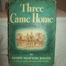Three Came Home. Agnes Newton Keith, author. BC Edition. VG/VG-