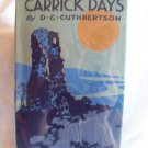 Carrick Days. D. C. Cuthbertson, author. 1st Edition, 1st Printing. VG+/VG+