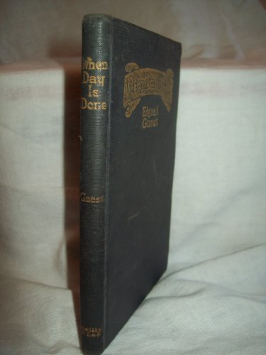 When Day Is Done. Edgar A. Guest, author. 1st Edition. VG