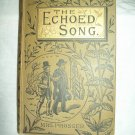 The Echoed Song. Mrs. Prosser, author. VG +
