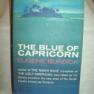 The Blue Of Capricorn. Eugene Burdick, author. Second Printing. NF/VG+