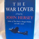 The War Lover. John Hersey, author. BC Edition. VG+/VG-