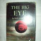 The Big Eye. Max Ehrlich, author. BC Edition. VG+/VG-