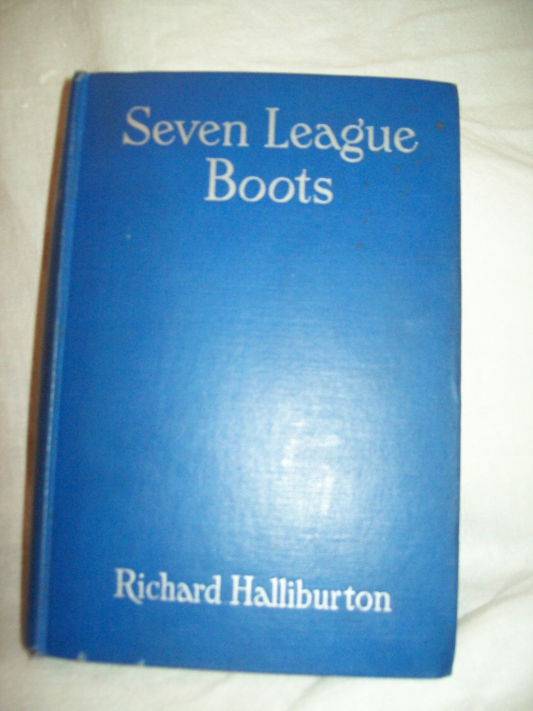 Seven League Boots. Richard Halliburton, author. Garden City Publishing. VG+