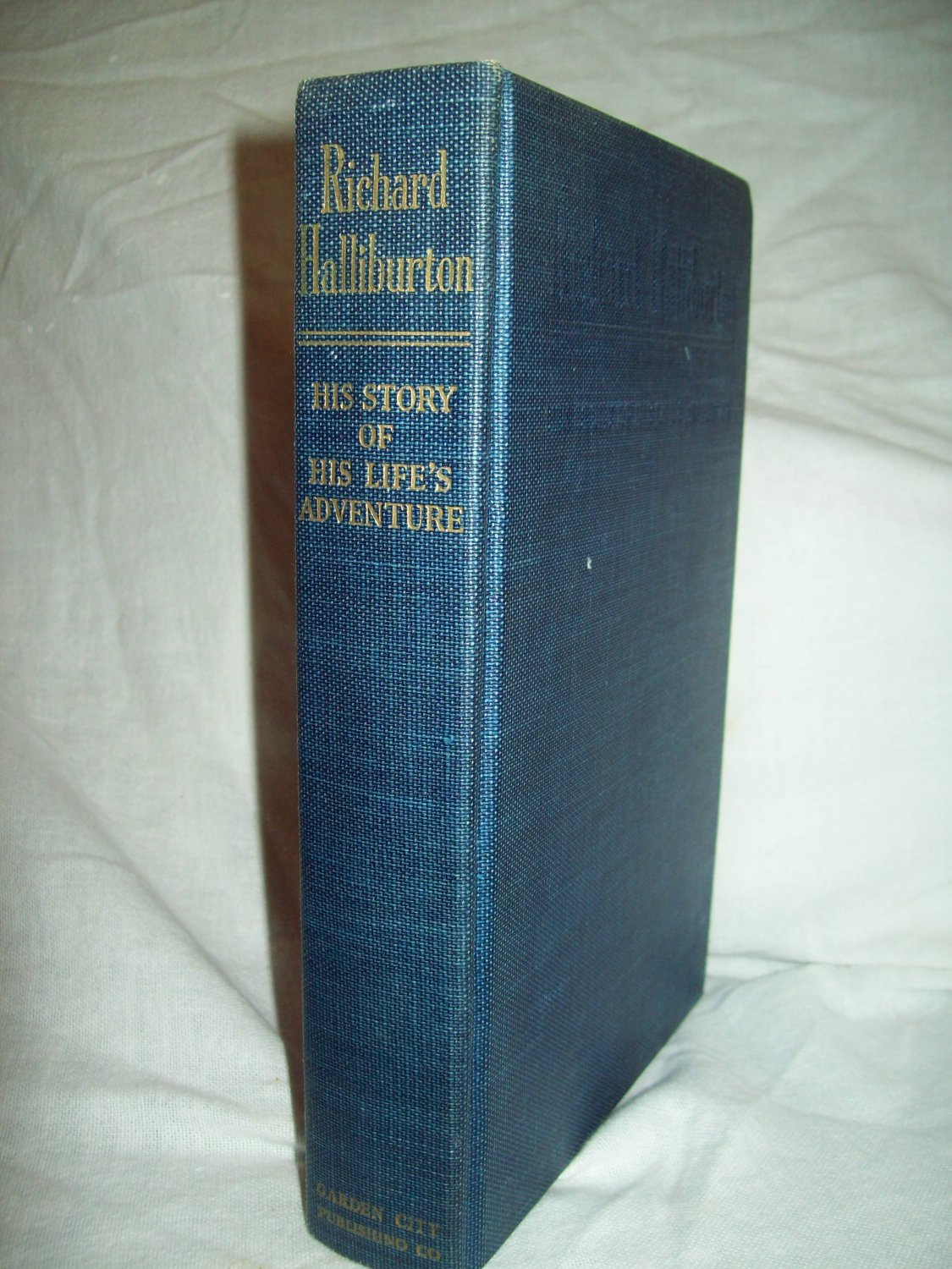 Richard Halliburton: His Story Of His Life's Adventures. Illustrated. VG+