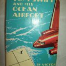 Tom Swift And His Ocean Airport. Victor Appleton, author. 1st Edition. VG+/VG