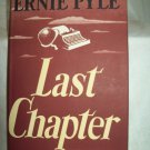 Last Chapter. Ernie Pyle, author. 1st edition, 1st printing. NF/NF