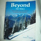 Beyond The Trails, With Herb & Lois Crisler In ONP. Francis E. Caldwell, author. Signed. VG