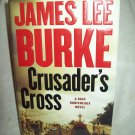 Crusader's Cross. James Lee Burke, author. 1st Edition, 1st Printing. NF/NF