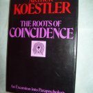 The Roots Of Coincidence. Arthur Koestler, author. 1st American Edition. NF/NF