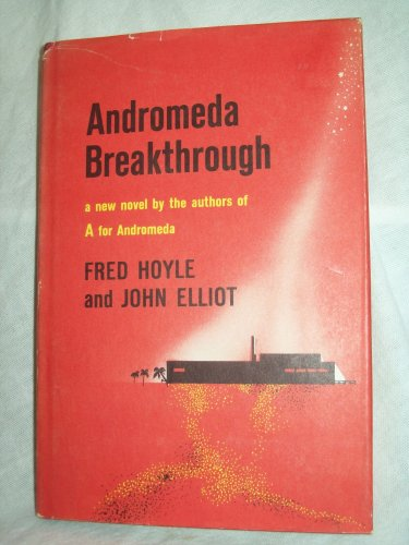 Andromeda Breakthrough. Fred Hoyle & John Elliot, authors. BC Edition. NF/VG+