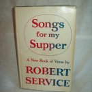 Songs For My Supper. Robert Service, author. 1st Edition, 1st Printing. VG+/VG-