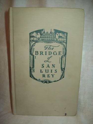 The Bridge Of San Luis Rey. Thornton Wilder, author. 1st Edition, 11th Printing. VG
