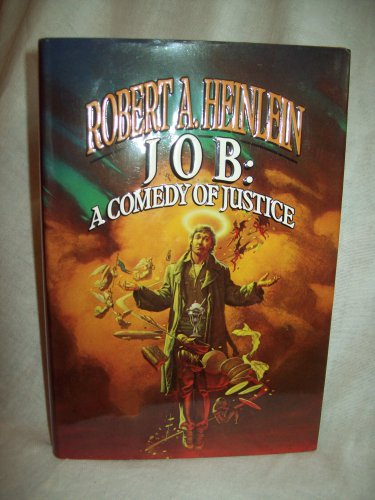 JOB: A Comedy Of Justice. Robert A. Heinlein, author. 1st Edition, 1st Printing. NF/F