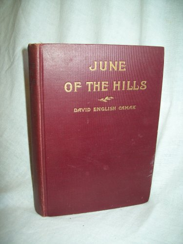 June Of The Hills. David English Camack, author. Signed. 1st Printing, 2nd Edition. VG-