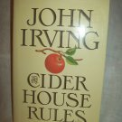 The Cider House Rules. John Irving, author. 1st American edition, 1st printing. Near Fine/Near Fine